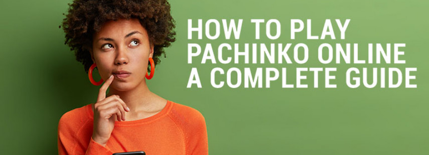 How to Play Pachinko Online - A Complete Guide